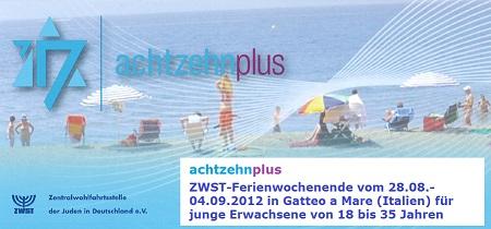 achtzehnplus - ZWST-Ferienwochenende vom 28.08.-04.09.2012 in Gatteo a Mare (Italien) für junge-Erwachsene von 18 bis 35 Jahren