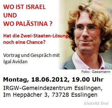 Wo ist Israel und wo Palästina? - Hat die Zwei-Staaten-Lösung noch eine Chance? Vortrag und Gespräch mit Igal Avidan