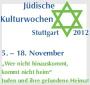 Jüdische Kulturwochen, 05.-18.11.2012: Wer nicht hinauskommt, kommt nicht heim. Juden und ihre gefundene Heimat