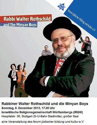 Rabbi Walter Rothschild and The Minyan Boys - 08.12.2013, 17.00 Uhr, Gemeindesaal der IRGW - Eintritt: EUR 5,-- (ermäßigt EUR 3,--)
