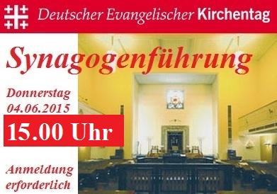 Synagogenführung im Rahmen des Deutschen Evangelischen Kirchentags 2015 - Anmeldung über Kirchentag erforderlich