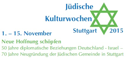 Jüdische Kulturwochen 2015 - Neue Hoffnung schöpfen, 1. - 15. November 2015
