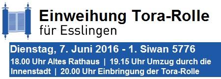 Einweihung der Tora-Rolle für Esslingen am Dienstag, 07.06.2016