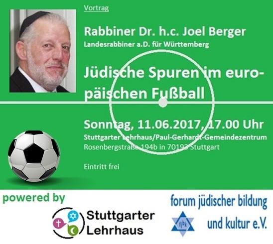 Vortrag Jüdische Spuren im europäischen Fußball mit Alt-Landesrabbiner Dr. h.c. Joel Berger, So, 11.06.2017, 17.00 Uhr, Stuttgarter Lehrhaus - Rosenbergstraße 194 b