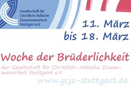 11.-18.03.2018 Woche der Brüderlichkeit der Gesellschaft für Christlich-Jüdische Zusammenarbeit Stuttgart (GCJZ)  -  mehr Infos unter www.gcjz-stuttgart.de