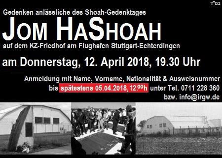 Gedenken anlässlich des Holocaustgedenktags Jom HaShoah auf dem KZ-Friedhof am Flughafen Stuttgart-Echterdingen. Bitte beachten Sie, dass eine Anmeldung bis 05.04.2018, 12.00 Uhr zwingend erforderlich ist.