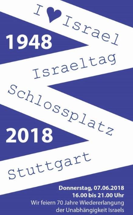 70 Jahre Israel - wir feiern am Donnerstag, 7. Juni 2018, 16.00 - 21.00 Uhr auf dem Stuttgarter Schlossplatz!