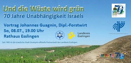 Und die Wüste wird grün ... - Vortrag zum 70. Jubiläum des Staates Israel über die grüne Entwicklung des Landes durch Johannes Guagnin, JNF-KKL-Hauptdelegierter und Diplom-Forstwirt
