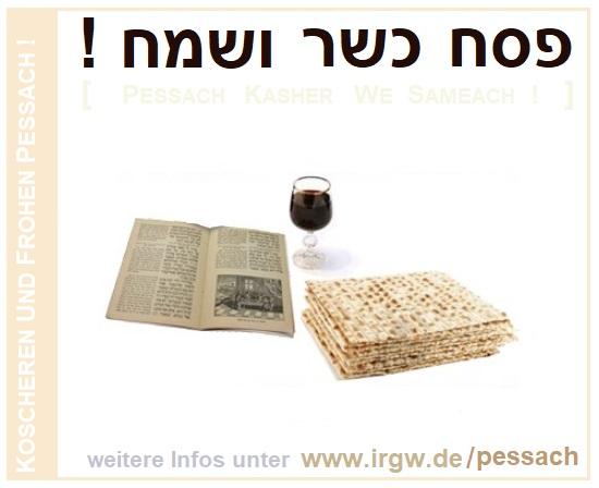 Pessach Kasher WeSameach! - Einenn koscheren und frohen Pessach wünscht Ihnen die IRGW. Mehr Infos unter www.irgw.de/pessach