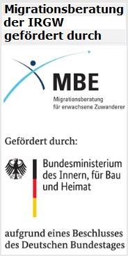 Migrationsberatung der IRGW gefördert durch MBE - Migrationsberatung für Erwachsene, gefördert durch das Bundesministerium des Innern, für Bau und Heimat aufgrund eines Beschlusses des Deutschen Bundestags