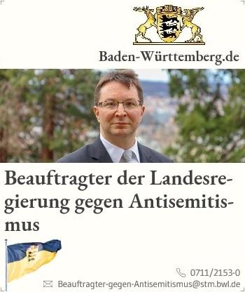 Beauftragter der Landesregierung gegen Antisemitismus - Telefon 0711 2153 0  -  Beauftragter-gegen-Antisemitismus@stm.bwl.de