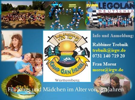 SommerCamp Gan Israel für Jungs und Mädchen im Alter von 5-11 Jahren; Infos und Anmeldung bei Rabbiner Trebnik unter trebnik@irgw.de Tel. 0731 140 719 20 bzw. Frau Moroz unter moroz@irgw.de