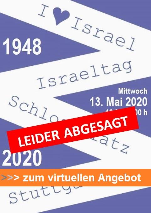Israeltag am Mittwoch, 13. Mai 2020, 16.00 - 20.00 Uhr auf dem Stuttgarter Schlossplatz anlässlich des 72. Jahrestags der Unabhängigkeit Israels abgesagt - nutzen Sie das virtuelle Angebot auf Facebook!