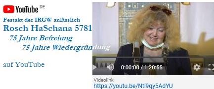 Festakt der IRGW anlässlich Rosch HaSchana 5781 im Jubiläumsjahr 75 Jahre Befreiung - 75 Jahre Wiedergründung auf YouTube unter https://youtu.be/Ntl9qy5AdYU