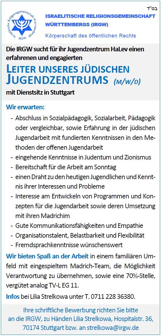 Die IRGW sucht für ihr Jugendzentrum HaLev einen erfahrenen und engagierten LEITER UNSERES JÜDISCHEN JUGENDZENTRUMS (M/W/D) mit Dienstsitz in Stuttgart [...]