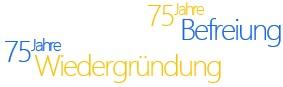 75 Jahre Befreiung - 75 Jahre Wiedergründung