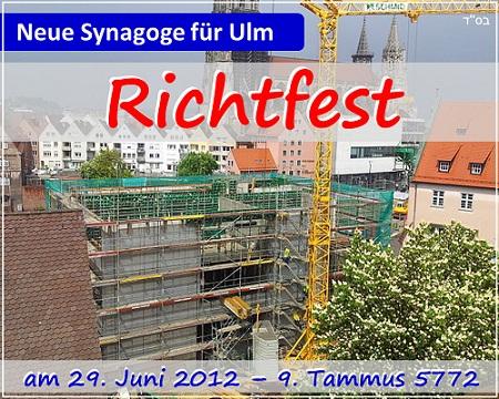 29. Juni 2012 / 9. Tammus 5772   -   Richtfest für Ulmer Synagoge